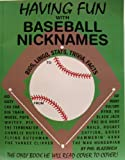img - for Having Fun with Baseball Nicknames book / textbook / text book