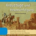 Kreuzzüge und Hexenverfolgung: Geschichte erleben mit der Arena Bibliothek des Wissens | Harald Parigger