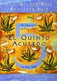 El Quinto Acuerdo (Un Libro De Sabiduria Tolteca) (A Toltec Wisdom Book) (Spanish Edition)