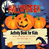 Halloween Activity Book for Kids: Mazes, Coloring and puzzles for kids ages 4-8