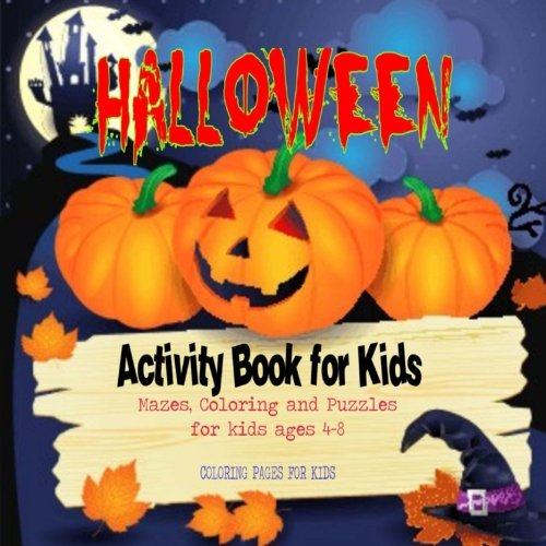 Halloween Activity Book for Kids: Mazes, Coloring and puzzles for kids ages 4-8 -
