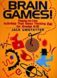 img - for Brain Games!: Ready-to-Use Activities That Make Thinking Fun for Grades 6 - 12 book / textbook / text book