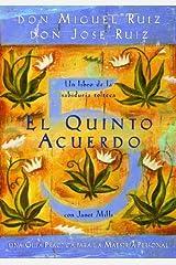 El quinto acuerdo: Una guía práctica para la maestría personal (Un libro de sabiduría tolteca) (Spanish Edition) Kindle Edition