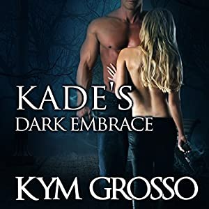 Kade's Dark Embrace Audiobook