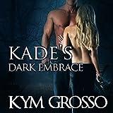 Kade's Dark Embrace: Immortals of New Orleans, Book 1