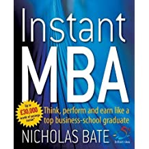 Instant MBA: Think, perform and earn like a top business-school graduate (52 Brilliant Ideas)