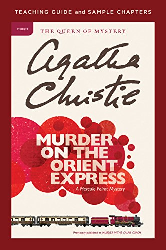 Murder on the Orient Express Teaching Guide: Teaching Guide and Sample Chapters