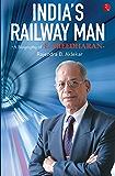 India's Railway Man: A Biography of E. Sreedharan