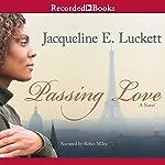 Passing Love | Jacqueline E. Luckett