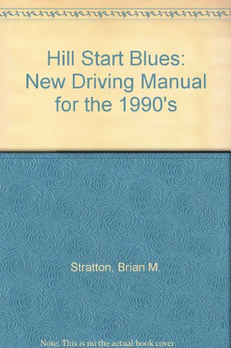 Hill Start Blues: New Driving Manual for the 1990's
