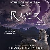 Raver: The Horsecaller, Book 1 | Candace Carrabus