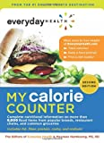Everyday Health™ My Calorie Counter, Second Edition: Complete Nutritional Information on More Than 8,000 Food Items from Popular Brands, Fast-Food Chains, Restaurant Menus, and Common Groceries