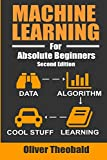 Machine Learning For Absolute Beginners: A Plain