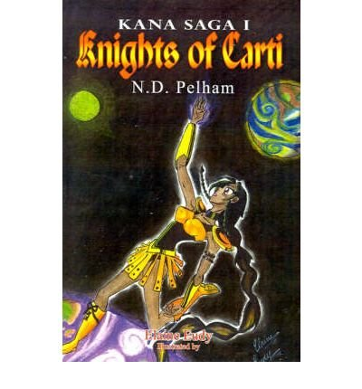 -knights-of-carti-kana-saga-01-by-pelham-n-d-author-hardcover-2001-