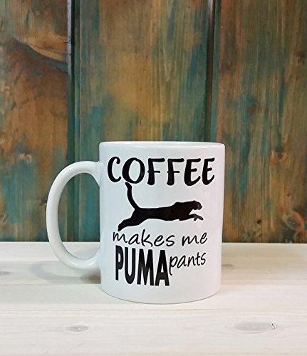 Coffee makes me puma pants mug, coffee mug, unique coffee mug, dishwasher safe mug, puma, funny coffee mug, 11oz 15oz