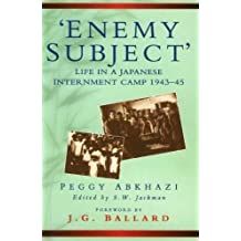 Enemy Subject No.20/61: Life in a Japanese Internment Camp, 1943-45