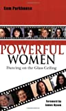 img - for Powerful Women: Dancing on the Glass Ceiling book / textbook / text book