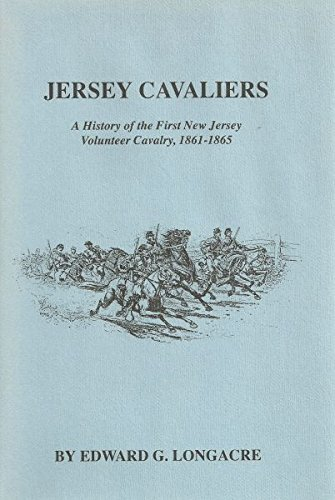 - Jersey Cavaliers: A History of the First New Jersey Volunteer Cavalry