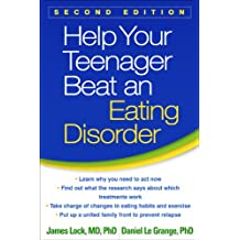Help Your Teenager Beat an Eating Disorder, Second Edition (English Edition)