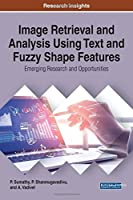Image Retrieval and Analysis Using Text and Fuzzy Shape Features: Emerging Research and Opportunities Front Cover