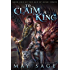 To Claim a King (Age of Gold Book 1)