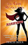 img - for The Girl Revolution Manifesto: a Manifesto on culture, politics, gender, feminine feminism and GIRLNESS book / textbook / text book