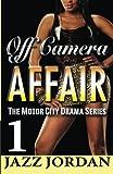 Off Camera Affair 1 (the Motor City Drama Series), Jazz Jordan, 1496022343