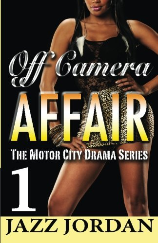 Off Camera Affair 1 (The Motor City Drama Series) (Volume 1)