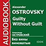 Guilty Without Guilt [Russian Edition] | Alexander Ostrovsky