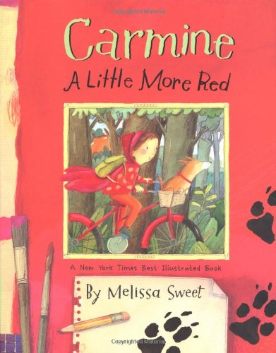 Carmine: A Little More Red (New York Times Best Illustrated Children's Books (Awards))