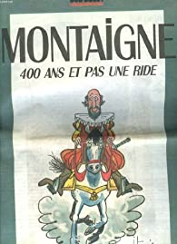 Montaigne : 400 ans et pas une ride.  par  Sud-Ouest