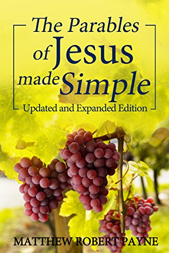 The Parables of Jesus Made Simple: Updated and Expanded Edition (English Edition)