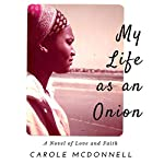 My Life as an Onion | Carole McDonnell