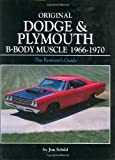 Original Dodge and Plymouth B-Body Muscle 1966-1970, Jim Schild, 0760318603