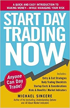 Start Day Trading Now: A Quick And Easy Introduction To Making Money While Managing Your Risk Descargar PDF