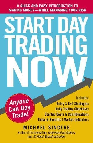 Start Day Trading Now: A Quick and Easy Introduction to Making Money While Managing Your Risk by Adams Media Corporation