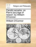 Candid Remarks, on Pain's [Sic] Age of Reason, William O'Connor, 1171114273