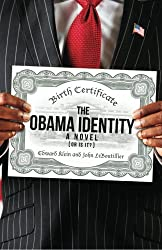 The Obama Identity: A Novel (Or Is It?)