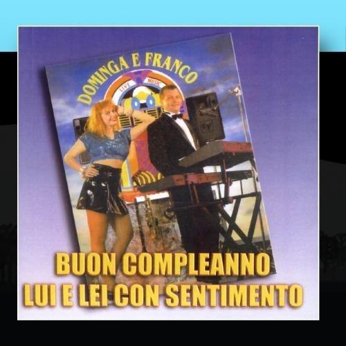 Buon Compleanno - Lui E Lei Con Sentimento by Dominga E Franco (2011-01-31?
