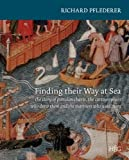 Finding Their Way at Sea : The Story of Portolan Charts, the Cartographers Who Drew Them and the Mariners Who Sailed by Them, Pflederer, Richard L., 9061944902