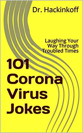 101 Coronavirus Jokes Laughing Your Way Through Troubled Times Kindle Edition By Hackinkoff Dr Literature Fiction Kindle Ebooks Amazon Com