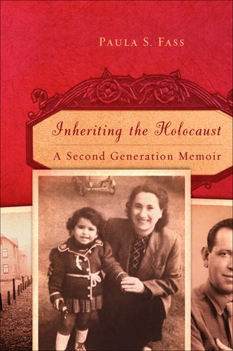 Inheriting the Holocaust: A Second-Generation Memoir