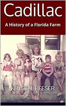 Cadillac: A History of a Florida Farm by [Reeser, Krystal]