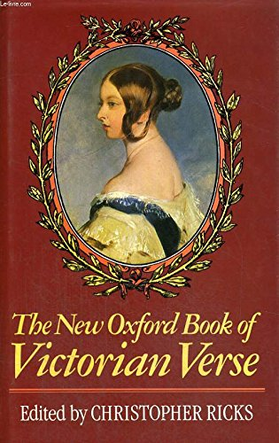 The New Oxford Book of Victorian Verse (Oxford Books of Verse)