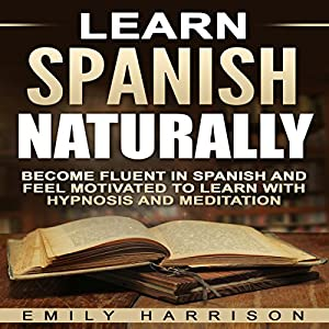Learn Spanish Naturally Audiobook