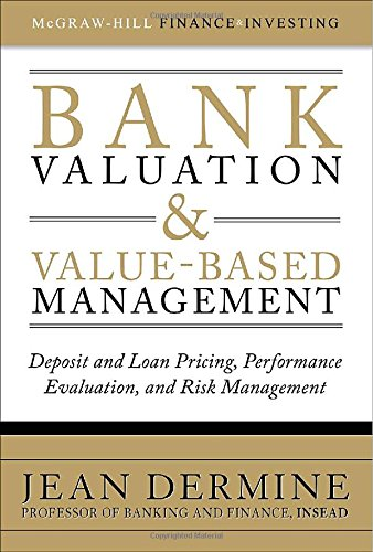 Bank Valuation and Value-Based Management: Deposit and Loan Pricing, Performance Evaluation, and Risk Management (McGraw