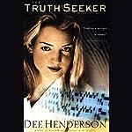 The Truth Seeker: O'Malley Series, Book 3 | Dee Henderson