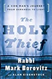 Download The Holy Thief: A Con Man's Journey from Darkness to Light in PDF ePUB Free Online