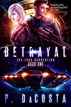 Betrayal (The 1000 Revolution) by [DaCosta, Pippa]