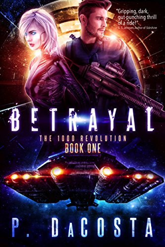 Betrayal (The 1000 Revolution Book 1) by [DaCosta, Pippa]